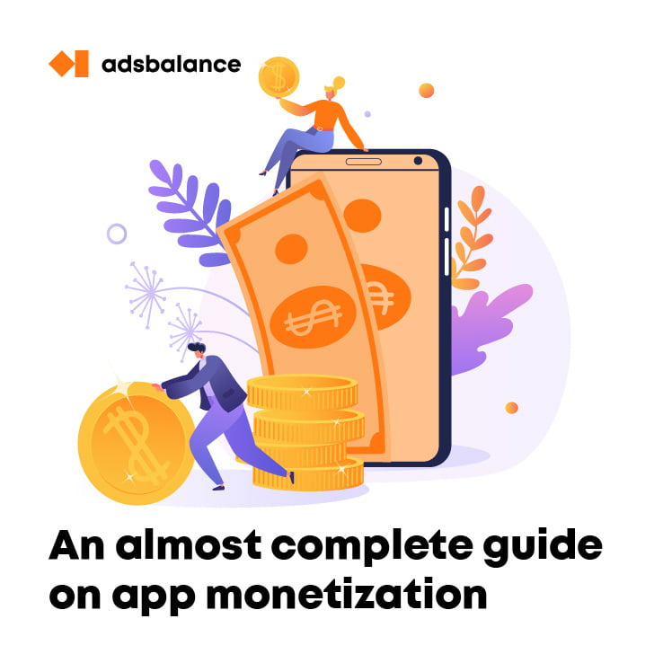 An (almost) complete guide on app monetization