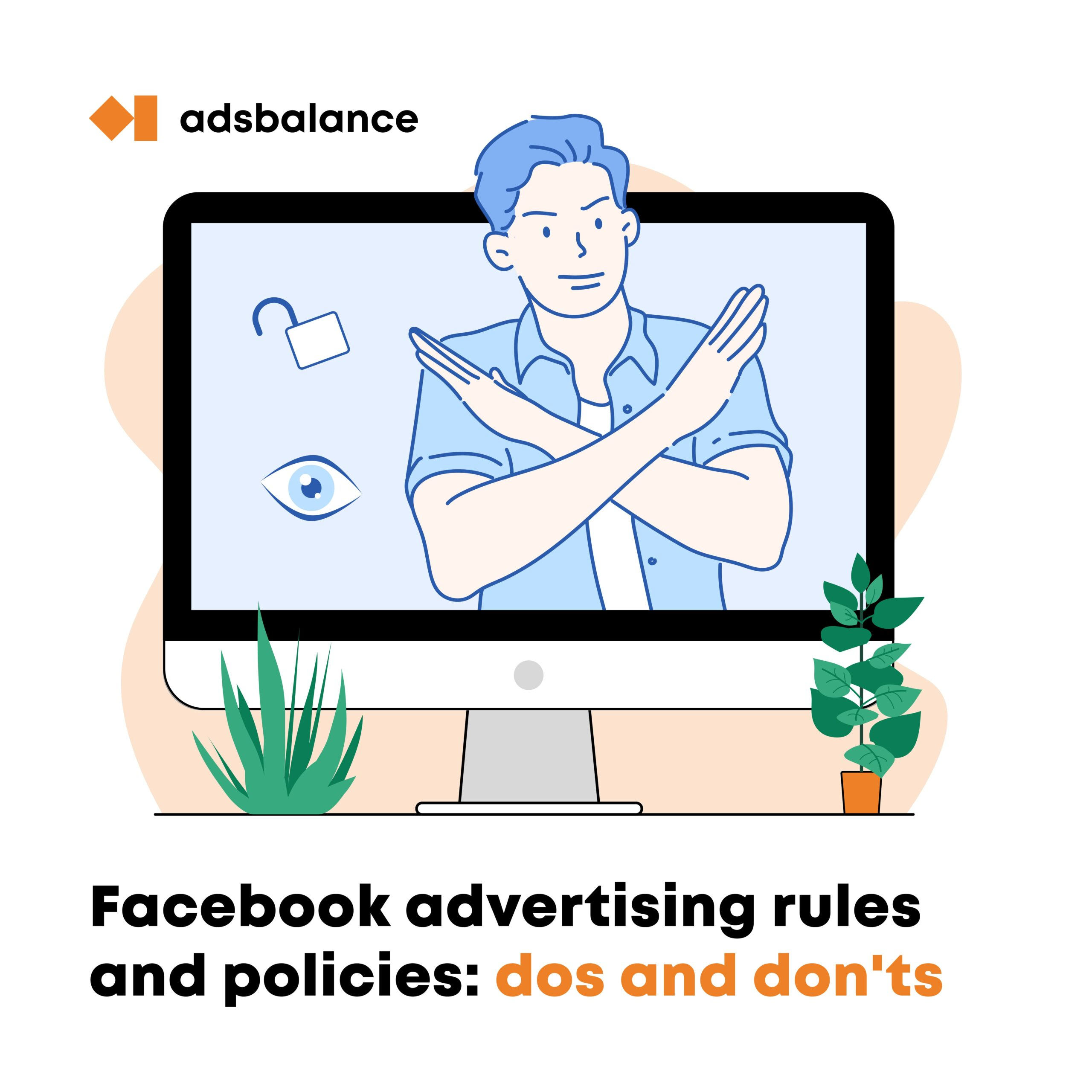Facebook Advertising Rules and Policies 2021: Do's and Don'ts