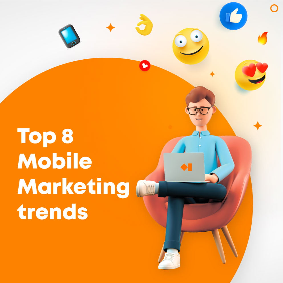 Top 8 Mobile Marketing trends for 2021: what companies, developers, and users should know
